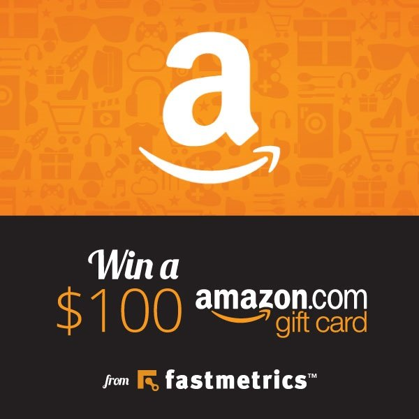 WIN a $100 amazon gift card from Fastmetrics